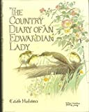 The Country Diary of an Edwardian Lady: A Facsimile Reproduction of a Naturalist's Diary for the Year 1906 (0718115813) by Holden, Edith