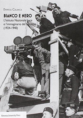 bianco-e-nero-listituto-nazionale-luce-e-limmaginario-del-fascismo1924-1940