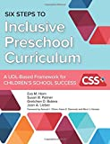 img - for Six Steps to Inclusive Preschool Curriculum: A UDL-Based Framework for Children's School Success book / textbook / text book
