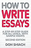 How to Write Essays: A step-by-step guide for all levels, with sample essays