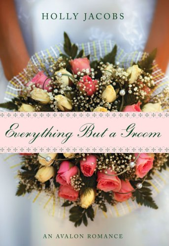 Image of Everything But a Groom (Everything But...Series)