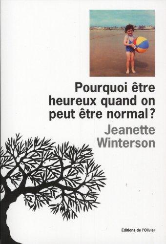 Pourquoi être heureux quand on peut être normal ? - Prix Marie-Claire du roman féminin 2012