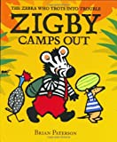 Zigby Camps Out (Zebra Who Trots Into Trouble)