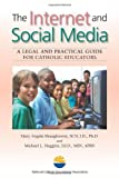 img - for The Internet and Social Media: A Legal and Practical Guide for Catholic Educators book / textbook / text book