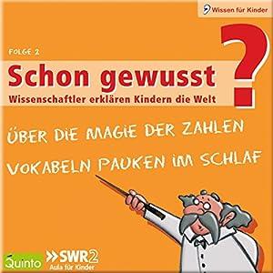 Über die Magie der Zahlen / Vokabeln pauken im Schlaf (Schon gewusst? 2) Hörbuch