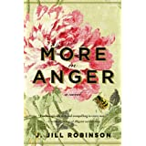 More in Anger: A Novelby J. Jill Robinson