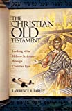 img - for The Christian Old Testament book / textbook / text book