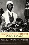 Sojourner Truth: A Life, A Symbol (0393317080) by Painter, Nell Irvin
