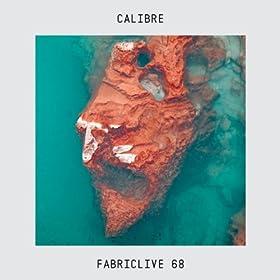 Fabriclive 68: Calibre