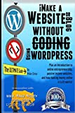 How to Make a Website or Blog: With Wordpress, Without Coding, on Your Own Domain, All in Under 2 Hours!