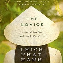 The Novice Unabridged: A Story of True Love | Livre audio Auteur(s) : Thich Nhat Hanh Narrateur(s) : Dan Woren