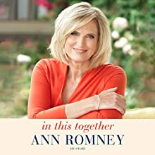 In This Together: My Story (       UNABRIDGED) by Ann Romney Narrated by Ann Romney