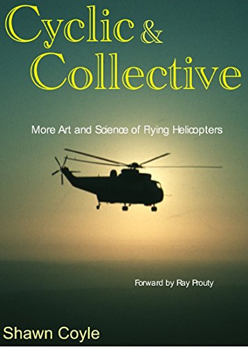Cclic and Collective: More art and Science of Flyng Helicopters
