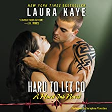 Hard to Let Go: A Hard Ink Novel (       UNABRIDGED) by Laura Kaye Narrated by Seraphine Valentine