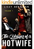 The Making of a Hotwife: Volume 1