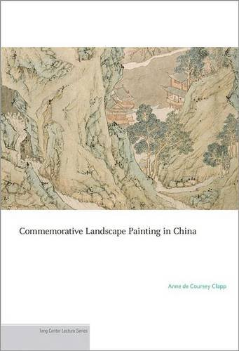 Commemorative Landscape Painting in China (Publications of the Department of Art and Archaeology, Princeton University) PDF
