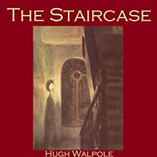 The Staircase (       UNABRIDGED) by Hugh Walpole Narrated by Cathy Dobson