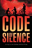 Code of Silence: Living a Lie Comes with a Price (Code of Silence Novel, A)