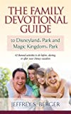 The Family Devotional Guide to Disneyland Park and Magic Kingdom Park