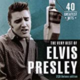 The Very Best Of ELVIS PRESLEY - 40 Greatest Hits
