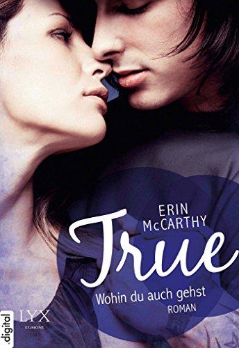 Erin McCarthy - True - Wohin du auch gehst