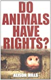img - for Do Animals Have Rights? book / textbook / text book