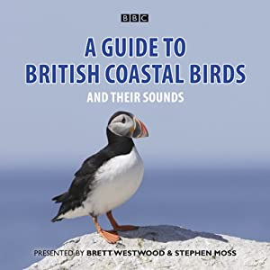 A Guide to British Coastal Birds and Their Sounds | [Stephen Moss]
