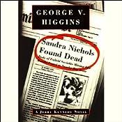Sandra Nichols Found Dead | [George V. Higgins]