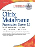 img - for Deploying Citrix MetaFrame Presentation Server 3.0 with Windows Server 2003 Terminal Services book / textbook / text book
