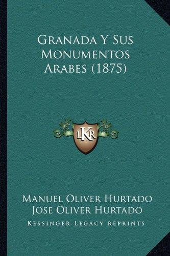 Granada y Sus Monumentos Arabes (1875)