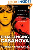 Challenging Casanova: Beyond the Stereotype of the Promiscuous Young Male
