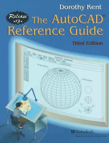 The AutoCAD® Reference Guide: Release 13 (Eurographics)