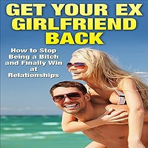 Get Your Ex-Girlfriend Back Audiobook