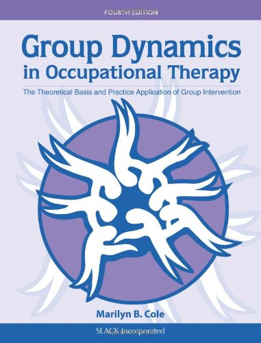 Group Dynamics in Occupational Therapy: The Theoretical...
