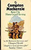 Keep the Home Guard Turning (0426063147) by Mackenzie, Compton