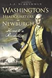img - for Washington's Headquarters in Newburgh: Home to a Revolution book / textbook / text book