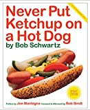 img - for Never Put Ketchup on a Hot Dog- UPDATED VERSION book / textbook / text book