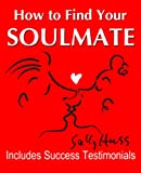img - for The Secret: HOW TO FIND YOUR SOULMATE (A Proven Formula for Finding Your Perfect Partner Using The Law of Attraction, Includes Great Testimonials) book / textbook / text book
