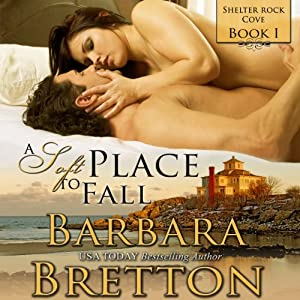 A Soft Place to Fall: Shelter Rock Cove, Book 1 | [Barbara Bretton]