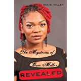 The Mysteries of Eva Miller Revealed ~ Eva D. Miller