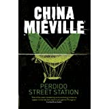 Perdido Street Station (New Crobuzon 1)by China Mieville