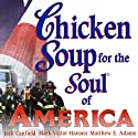 Chicken Soup for the Soul of America: Stories to Heal the Heart of Our Nation (       UNABRIDGED) by Jack Canfield, Mark Victor Hansen Narrated by Bernard Setaro Clarke