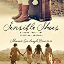 Sensible Shoes: A Story About the Spiritual Journey Hörbuch von Sharon Garlough Brown Gesprochen von: Erin Bennett