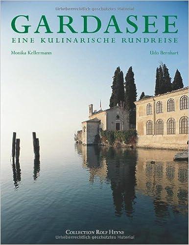 Monika Kellermann - Gardasee - Eine kulinarische Rundreise