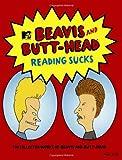 Reading Sucks: The Collected Works Beavis and Butt-Head (MTV's Beavis & Butt-Head)
