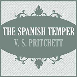 The Spanish Temper | [V. S. Pritchett]
