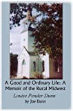 A Good and Ordinary Life: A Memoir of the Rural Midwest