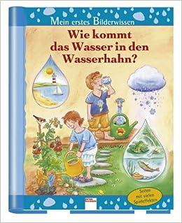 Wie kommt das Wasser in den Wasserhahn? (German) Hardcover – July 31