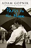 Paris to the Moon: Family in France: A Family in France (English Edition)