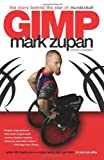 Mark Zupan Gimp: The Story Behind the Star of Murderball